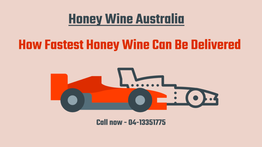 How Fastest Honey Wine Can Be Delivered